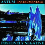 image for anti-m album cover  positively negative instrumental version