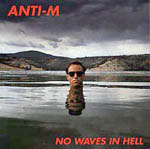 image for anti-m album cover  no waves in hell